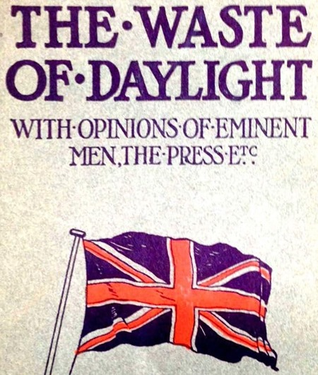 "Wartime poster proclaims ""The Waste of Daylight"", but we aren't at war any longer."